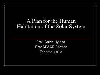 A Plan for the Human Habitation of the Solar System
