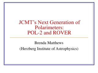 JCMT's Next Generation of Polarimeters:  POL-2 and ROVER