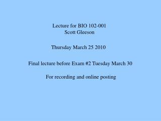 Lecture for BIO 102-001 Scott Gleeson