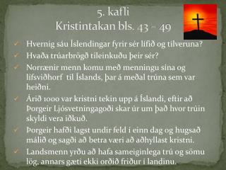 5. kafli   Kristintakan bls. 43 – 49
