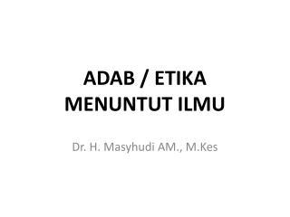 ADAB / ETIKA  MENUNTUT ILMU