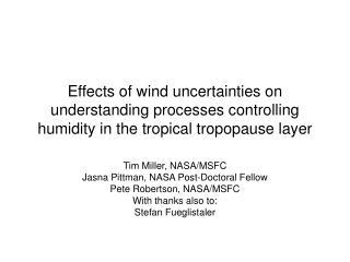 Tim Miller, NASA/MSFC Jasna Pittman, NASA Post-Doctoral Fellow Pete Robertson, NASA/MSFC