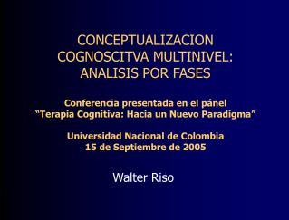 CONCEPTUALIZACION  COGNOSCITVA MULTINIVEL: ANALISIS POR FASES Conferencia presentada en el pánel