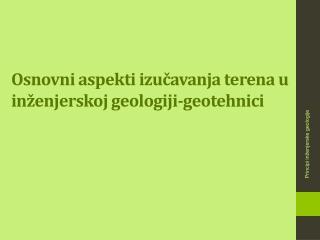 Osnovni aspekti izučavanja terena u inženjerskoj geologiji-geotehnici