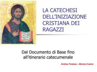 LA CATECHESI  DELL'INIZIAZIONE CRISTIANA DEI RAGAZZI