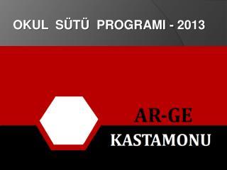 OKUL  SÜTÜ  PROGRAMI - 2013