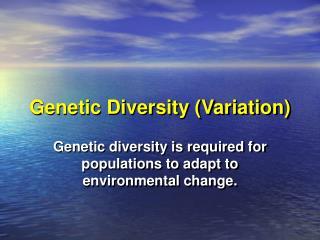 Genetic Diversity (Variation)