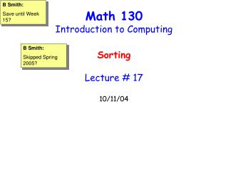 Math 130 Introduction to Computing Sorting Lecture # 17 10/11/04