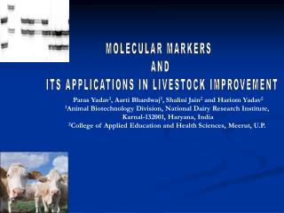 MOLECULAR MARKERS  AND  ITS APPLICATIONS IN LIVESTOCK IMPROVEMENT