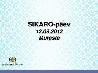 SIKARO-päev 12.09.2012 Muraste