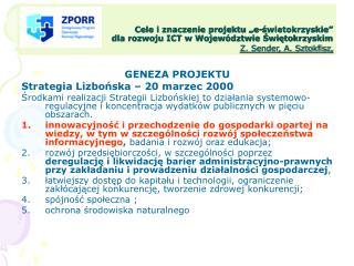 GENEZA PROJEKTU Strategia Lizbońska – 20 marzec 2000