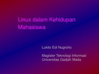 Linux dalam Kehidupan Mahasiswa