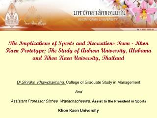 Dr.Siriraks  Khawchaimaha,  College of Graduate Study in Management And