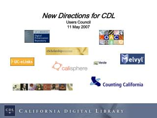 New Directions for CDL Users Council 11 May 2007