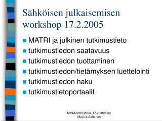 Sähköisen julkaisemisen workshop 17.2.2005