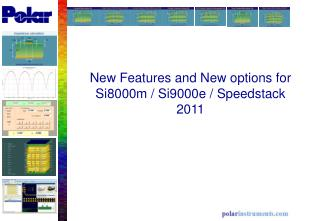 New Features and New options for  Si8000m / Si9000e / Speedstack  2011
