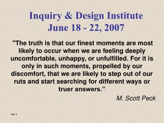 Inquiry  Design Institute June 18 - 22, 2007
