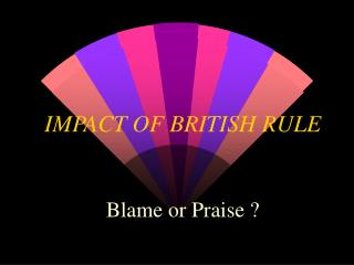 IMPACT OF BRITISH RULE