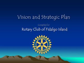 Vision and Strategic Plan Compiled for Rotary Club of Fidalgo Island
