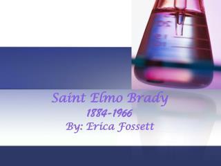 Saint Elmo Brady 1884-1966