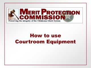 How to use  Courtroom Equipment