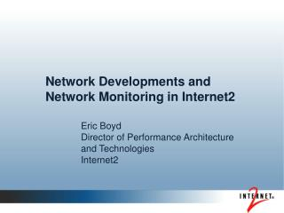 Network Developments and Network Monitoring in Internet2