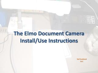 The Elmo Document Camera Install/Use Instructions