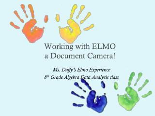 Working with ELMO  a Document Camera!
