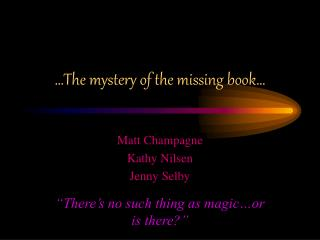 …The mystery of the missing book…