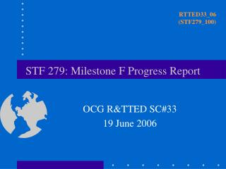 STF 279: Milestone F Progress Report