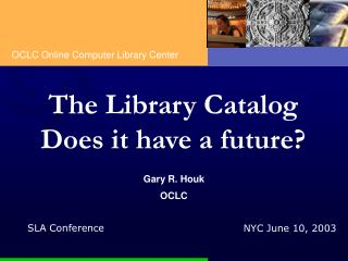 The Library Catalog Does it have a future?