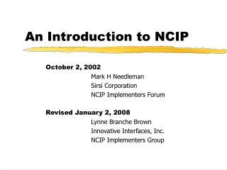 An Introduction to NCIP
