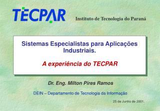 Sistemas Especialistas para Aplicações Industriais. A experiência do TECPAR