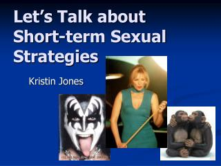 Let s Talk about Short-term Sexual Strategies