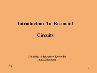 Introduction  To  Resonant Circuits