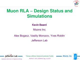 Kevin Beard  Muons Inc. Alex Bogacz, Vasiliy Morozov, Yves Roblin Jefferson Lab