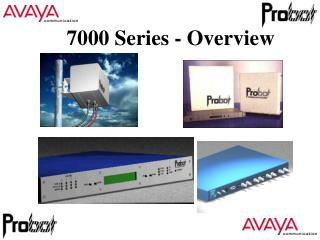 7000 Series - Overview