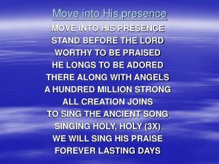Move into His presence