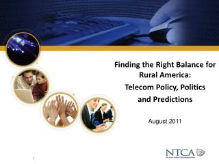 Finding the Right Balance for Rural America:  Telecom Policy, Politics  and Predictions