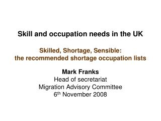 Mark Franks Head of secretariat Migration Advisory Committee 6 th  November 2008