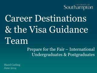 Career Destinations & the Visa Guidance Team