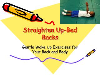 Straighten Up-Bed Backs