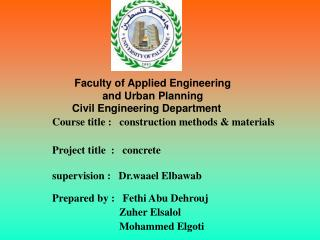 Course title :   construction methods & materials Project title  :   concrete