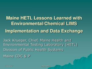 Maine HETL Lessons Learned with Environmental/Chemical LIMS Implementation and Data Exchange