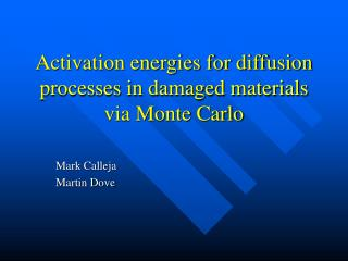 Activation energies for diffusion processes in damaged materials via Monte Carlo