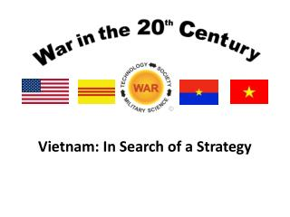Vietnam: In Search of a Strategy