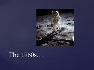 The 1960s…