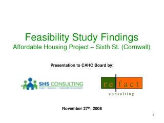 Feasibility Study Findings Affordable Housing Project � Sixth St. (Cornwall)