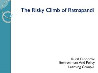 The Risky Climb of  Ratnapandi