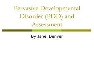Pervasive Developmental Disorder (PDD) and Assessment